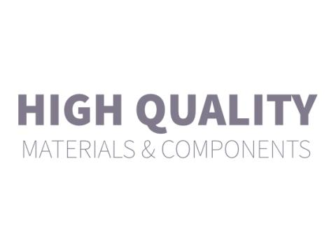 HIGH QUALITY MATERIALS & COMPONENTS