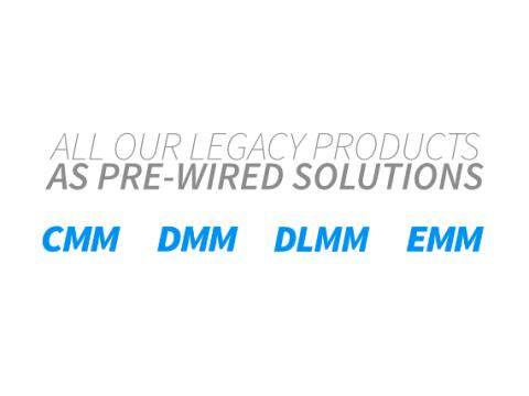 our legacy products prewired solutions cmm dmm dlmm emm