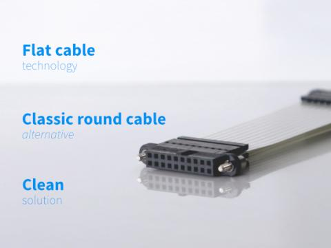 Flat cable technology Classic round cable alternative clean solution